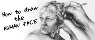 Drawing Tutorials Collection Series: How to Draw the Human Face