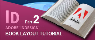 Basic InDesign Tutorial in Creating Your First Book Layout – Part 2