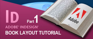 Basic InDesign Tutorial in Creating Your First Book Layout – Part 1